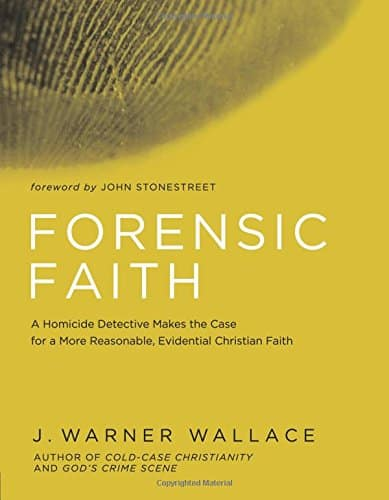 Forensic Faith – A new book from J. Warner Wallace